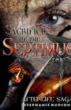 Sacrifice of the Septimus: Part 1