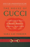 The House of Gucci: A Sensational Story of Murder, Madness, Glamour, and Greed (English Edition)