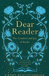 Dear Reader: The Comfort and Joy of Books (English Edition)