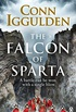 The Falcon of Sparta: The bestselling author of the Emperor and Conqueror series