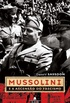 Mussolini e a Ascensão do Fascismo