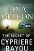The Secret of Cypriere Bayou (English Edition)