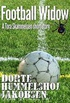 Football Widow (Tora Skammelsen Book 3)