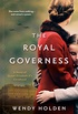 The Royal Governess: A Novel of Queen Elizabeth II