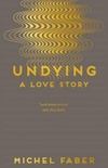 Undying : A Love Story