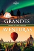 Lonely Planet Grandes Aventuras