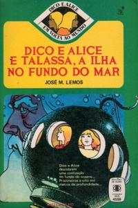Dico e Alice e Talassa, a Ilha no Fundo do Mar